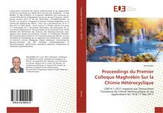 Bookcover of Proceedings du Premier Colloque Maghrébin Sur la Chimie Hétérocyclique