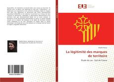 Bookcover of La légitimité des marques de territoire