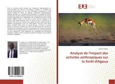 Borítókép a  Analyse de l'impact des activités anthropiques sur la forêt d'Agoua - hoz