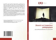 Bookcover of Devenir un inspecteur pédagogique