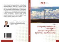 Analyse systémique et conception aérodynamique d'une éolienne à axe horizontal kitap kapağı