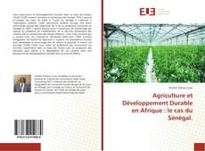 Couverture de Agriculture et Développement Durable en Afrique : le cas du Sénégal.