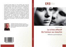 Copertina di Le crime affectif De l'amour au meurtre