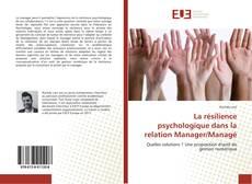 Couverture de La résilience psychologique dans la relation Manager/Managé