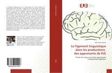 Le figement linguistique dans les productions des apprenants de FLE kitap kapağı