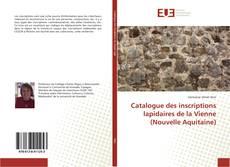 Couverture de Catalogue des inscriptions lapidaires de la Vienne (Nouvelle Aquitaine)