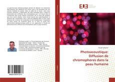 Bookcover of Photoacoustique: Diffusion de chromophores dans la peau humaine