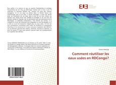 Bookcover of Comment réutiliser les eaux usées en RDCongo?