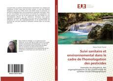 Portada del libro de Suivi sanitaire et environnemental dans le cadre de l'homologation des pesticides