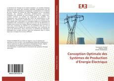 Bookcover of Conception Optimale des Systèmes de Production d'Énergie Électrique