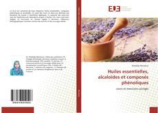 Bookcover of Huiles essentielles, alcaloïdes et composés phénoliques