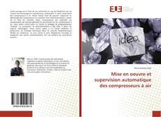 Bookcover of Mise en oeuvre et supervision automatique des compresseurs à air