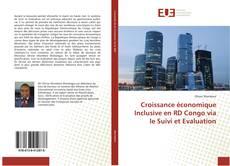 Bookcover of Croissance économique Inclusive en RD Congo via le Suivi et Evaluation