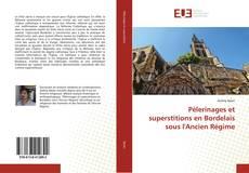 Portada del libro de Pèlerinages et superstitions en Bordelais sous l'Ancien Régime