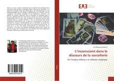 Buchcover von L'inconscient dans le discours de la sorcellerie
