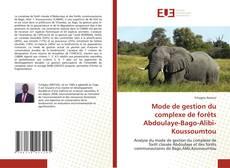 Buchcover von Mode de gestion du complexe de forêts Abdoulaye-Bago-Alibi-Koussoumtou