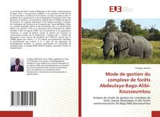 Bookcover of Mode de gestion du complexe de forêts Abdoulaye-Bago-Alibi-Koussoumtou