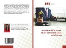 Bookcover of Produits défectueux : étude comparée Etats-Unis/Europe