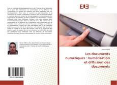 Couverture de Les documents numériques : numérisation et diffusion des documents