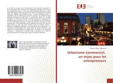 Copertina di Urbanisme commercial, un enjeu pour les entrepreneurs