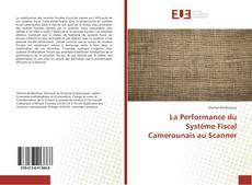 Bookcover of La Performance du Système Fiscal Camerounais au Scanner