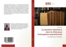 Couverture de La question identitaire dans la littérature francophone postcoloniale