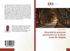 Bookcover of Potentiel de prévision saisonnière sur le Nord-ouest de l'Algérie