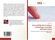 Bookcover of Accessibilité de la culture scientifique au public déficient visuel