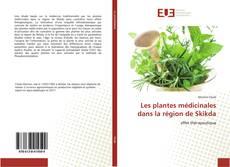 Couverture de Les plantes médicinales dans la région de Skikda