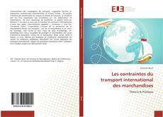 Capa do livro de Les contraintes du transport international des marchandises