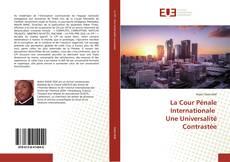 La Cour Pénale Internationale Une Universalité Contrastée kitap kapağı