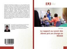 Bookcover of Le rapport au savoir des élèves pris en charge en RASED