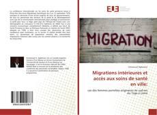Bookcover of Migrations intérieures et accès aux soins de santé en ville: