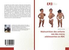 Malnutrition des enfants nés des mères adolescentes en RDC kitap kapağı