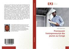 Portada del libro de Promouvoir l'entrepreneuriat des jeunes au Congo