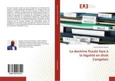 Couverture de La doctrine fiscale face à la légalité en droit Congolais