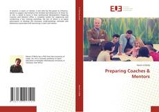 Bookcover of Preparing Coaches & Mentors