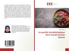 Bookcover of La qualité microbiologique de la viande hachée bovine