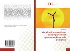 Couverture de Modélisation numérique du comportement dynamique d'une pale d'éolienne