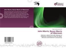 Bookcover of John Morris, Baron Morris of Aberavon