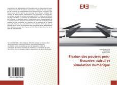 Couverture de Flexion des poutres près-fissurées: calcul et simulation numérique