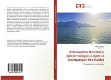 Bookcover of Atténuation d'obstacle épistémologique dans la cinématique des fluides