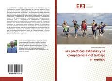 Portada del libro de Las prácticas externas y la competencia del trabajo en equipo