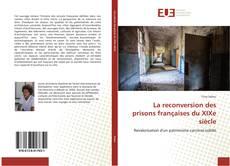 La reconversion des prisons françaises du XIXe siècle kitap kapağı