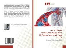Bookcover of Les atteintes cardiovasculaires dans l'infection par le VIH aux C.U.K