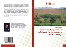 Construire des politiques publiques d'agroforesterie en R.D. Congo kitap kapağı