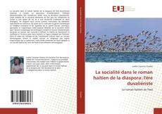 Bookcover of La socialité dans le roman haïtien de la diaspora: l'ère duvaliériste