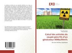 Calcul des activités du couple père-fils d'un générateur 99Mo/99mTc kitap kapağı