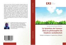 Bookcover of La question de l'amour dans la philosophie de Vladimir Jankélévitch