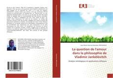 Обложка La question de l'amour dans la philosophie de Vladimir Jankélévitch